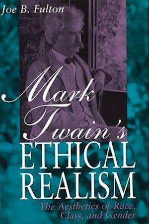 Mark Twain's Ethical Realism af Joe B. Fulton