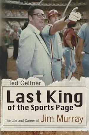Last King of the Sports Page af Ted Geltner