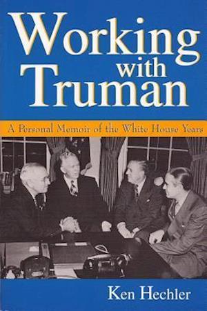 Working with Truman af Ken Hechler