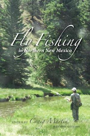 Fly Fishing in Northern New Mexico af C. Martin