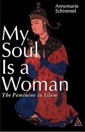 My Soul is a Woman af Annemarie Schimmel