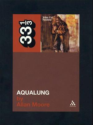 Jethro Tull's Aqualung af Allan Moore