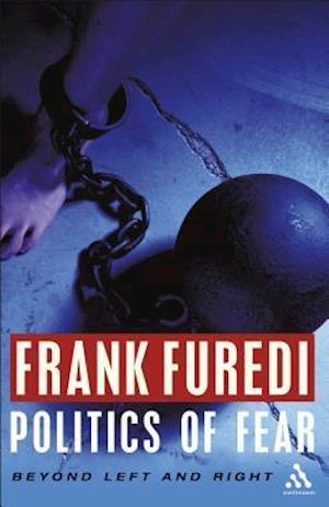 Politics of Fear af Frank Furedi