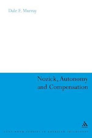 Nozick, Autonomy and Compensation af Murray