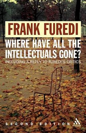 Where Have All the Intellectuals Gone? af Frank Furedi