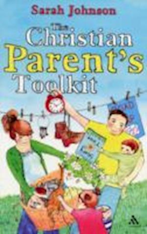 The Christian Parents Toolkit af Sarah Johnson