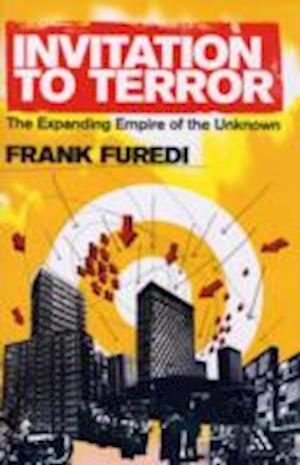 Invitation to Terror af Frank Furedi
