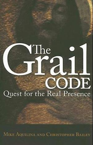The Grail Code af Christopher Bailey, Mike Aquilina