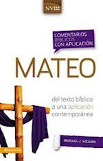 Mateo / Matthew (Comentarios biblicos con aplicacion NVI)
