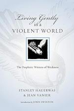 Living Gently in a Violent World af Stanley Hauerwas