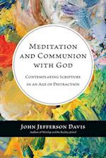 Meditation and Communion With God af John Jefferson Davis