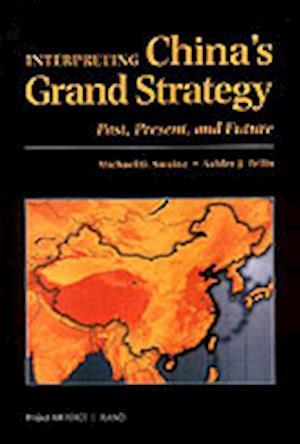 Interpreting China's Grand Strategy af Ashley J Tellis
