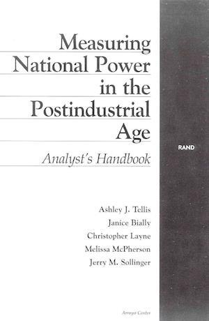 Measuring National Power in the Postindustrial Age af Et Al, Ashley J Tellis, Christopher Layne