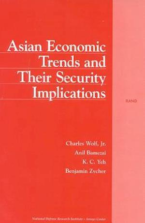Asian Economic Trends & Their Security af Wolf