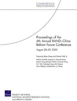 Proceedings of the 6th Annual RAND-China Reform Forum Conference, August 28-29, 2003 af Harold Brown, Benjamin Zycher
