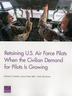 Retaining U.S. Air Force Pilots When the Civilian Demand for Pilots Is Growing