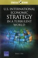 U.S. International Economic Strategy in a Turbulent World