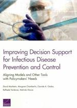 Improving Decision Support for Infectious Disease Prevention and Control
