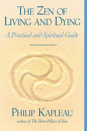 Zen of Living and Dying af Philip Kapleau
