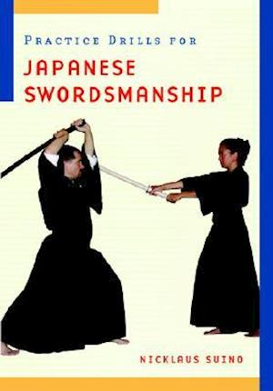 Practice Drills for Japanese Swordsmanship af Nicklaus Suino