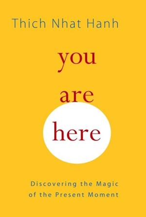 You Are Here af Thich Nhât Hanh