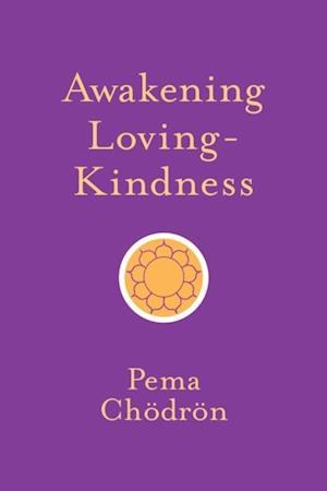 Awakening Loving-Kindness af Pema Chodron