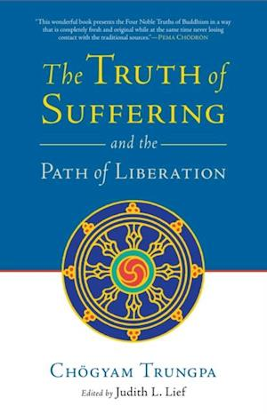 Truth of Suffering and the Path of Liberation af Chogyam Trungpa