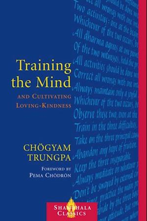 Training the Mind and Cultivating Loving-Kindness af Chogyam Trungpa