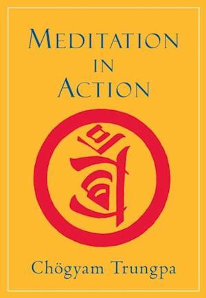 Meditation in Action af Chogyam Trungpa