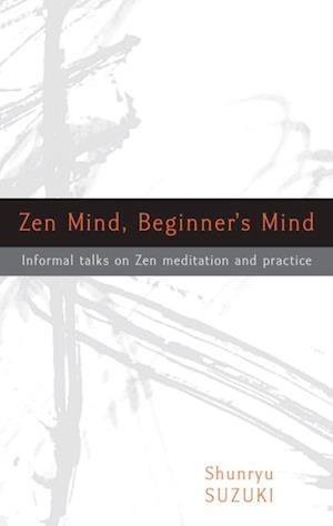 Zen Mind, Beginner's Mind af Shunryu Suzuki