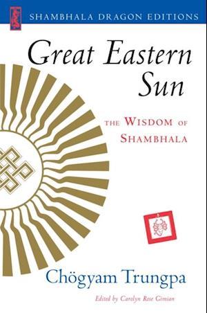Great Eastern Sun af Chogyam Trungpa