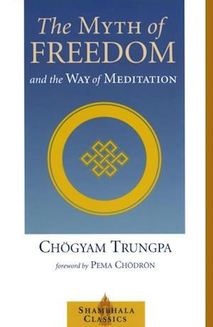 Myth of Freedom and the Way of Meditation af Chogyam Trungpa