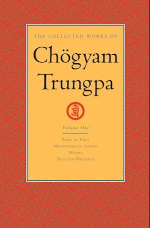 Collected Works of Chogyam Trungpa: Volume One af Chogyam Trungpa