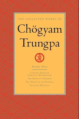 Collected Works of Chogyam Trungpa: Volume Three af Chogyam Trungpa