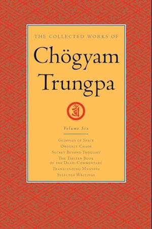 Collected Works of Chogyam Trungpa: Volume Six af Chogyam Trungpa