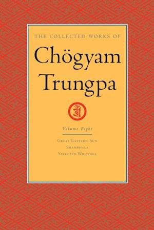 Collected Works of Chogyam Trungpa: Volume Eight af Chogyam Trungpa