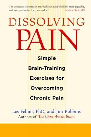 Dissolving Pain af Jim Robbins, Les Fehmi