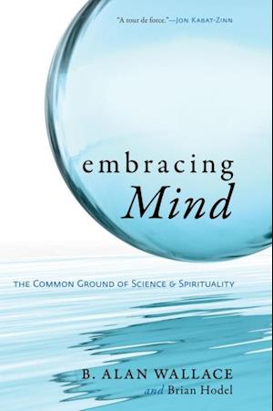 Embracing Mind af Brian Hodel, B. Alan Wallace