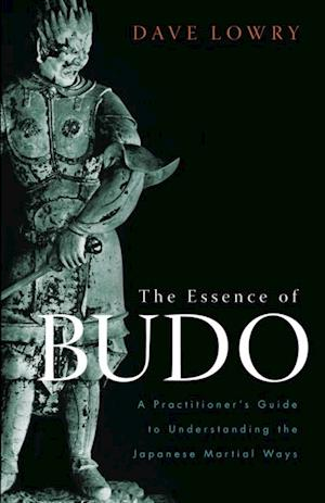 Essence of Budo af Dave Lowry