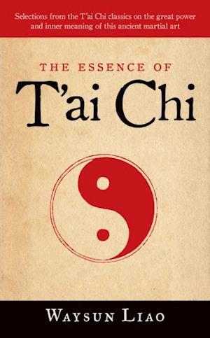 Essence of T'ai Chi af Waysun Liao
