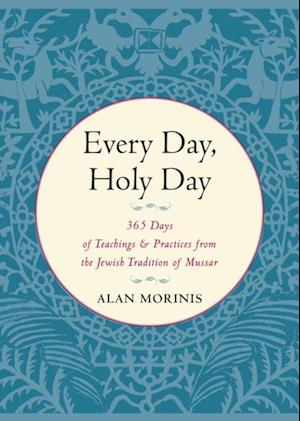 Every Day, Holy Day af Alan Morinis