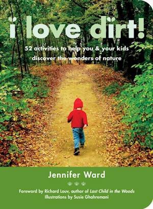 I Love Dirt! af Jennifer Ward