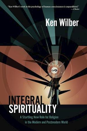 Integral Spirituality af Ken Wilber
