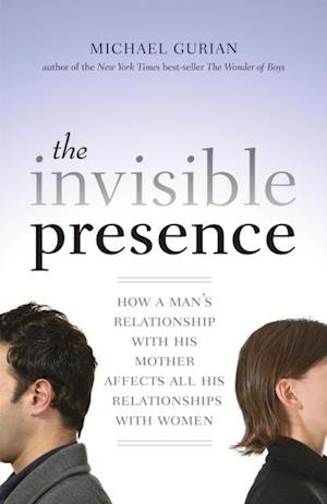 Invisible Presence af Michael Gurian