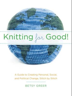 Knitting for Good! af Betsy Greer