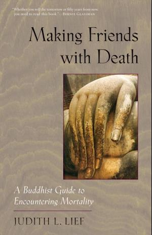 Making Friends with Death af Judith L. Lief