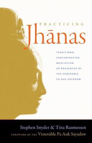 Practicing the Jhanas af Stephen Snyder, Tina Rasmussen