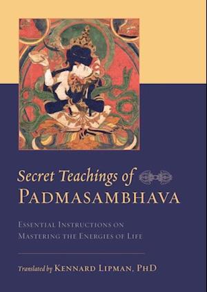 Secret Teachings of Padmasambhava af Padmasambhava