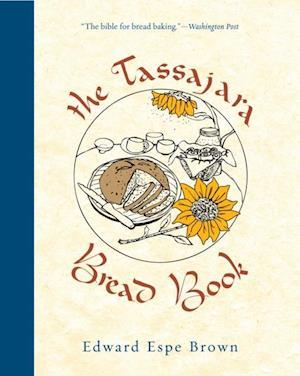 Tassajara Bread Book af Edward Espe Brown