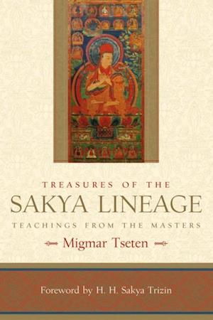 Treasures of the Sakya Lineage af Migmar Tseten